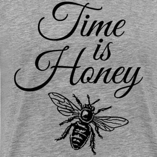 Time is Honey Beekeeper Design (one color)