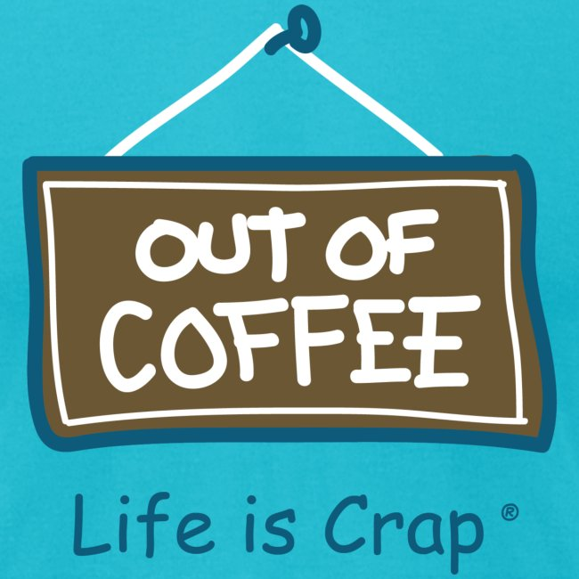 Out of Coffee Sign - Mens T-shirt by American Apparel