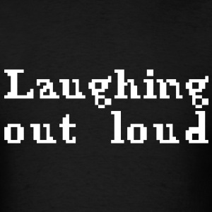 Laughing out loud - Men's T-Shirt