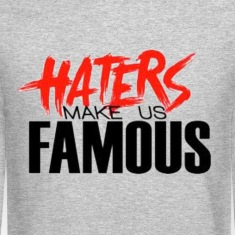 HATERS make us famous. Long Sleeve Shirts