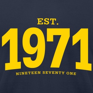 est. 1971 Nineteen Seventy One - Men's T-Shirt by American Apparel