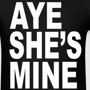 AYE SHEs MINE T-Shirts - Men's T-Shirt