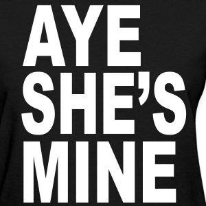 AYE SHEs MINE Women's T-Shirts - Women's T-Shirt