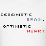 Design ~ Pessimistic Brain, Optimistic Heart (Men's - White)