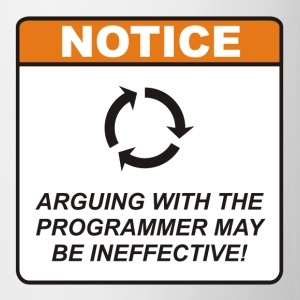 Arguing with the Programmer may be ineffective! - Coffee/Tea Mug