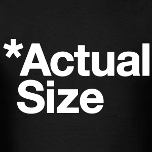 *Actual Size - Men's T-Shirt