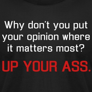 Up Your Ass - Men's T-Shirt by American Apparel
