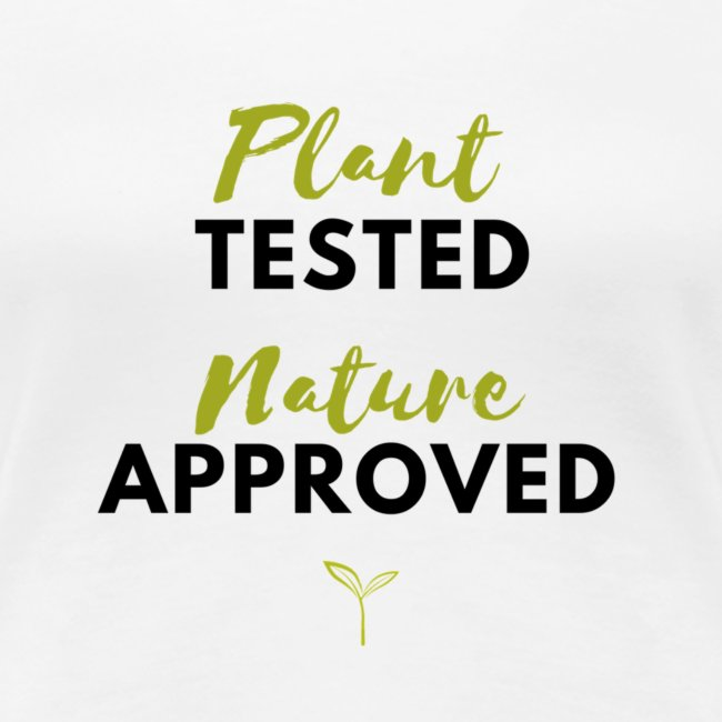 Ladies Plant Tested, Nature Approved Tee