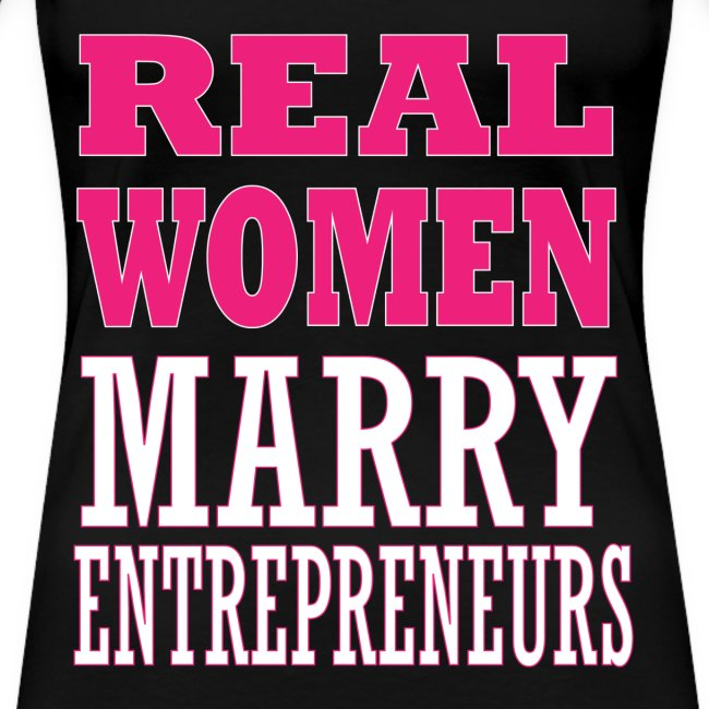 Real Women Marry Entrepreneurs