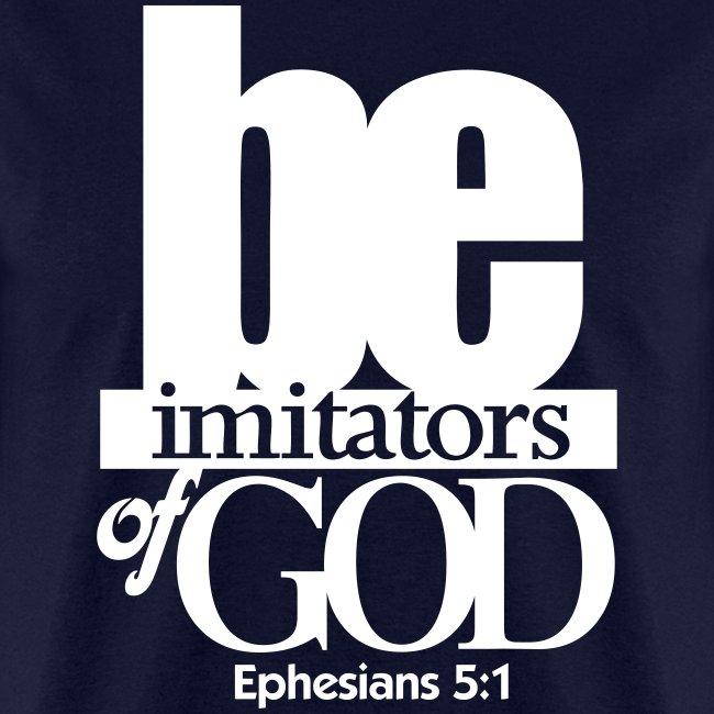 Be Imitators of GOD - Men