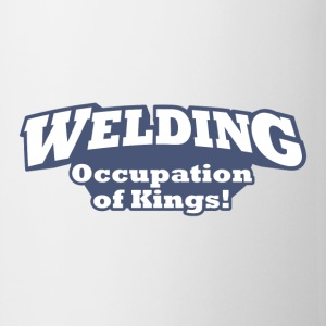 Welding – Occupation of Kings! - Coffee/Tea Mug