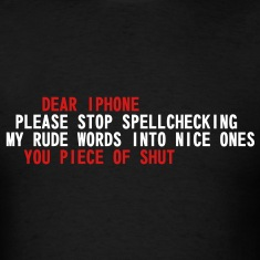 Iphone Scumbag Autocorrect T-Shirts