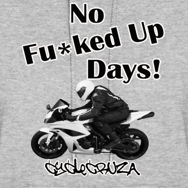 CycleCruza No Fucked Up Days Women's Hoodie - All Colors!