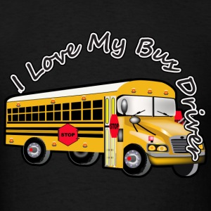I Love My  Bus Driver - Men's T-Shirt