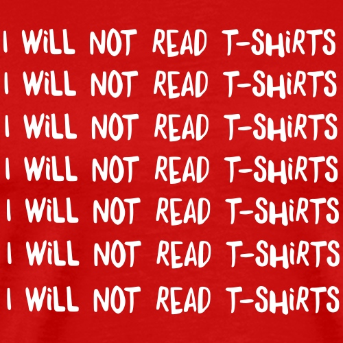 i will not read tshirts