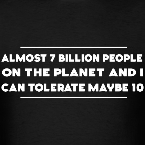 7 Million People. I Can only tolerate 10