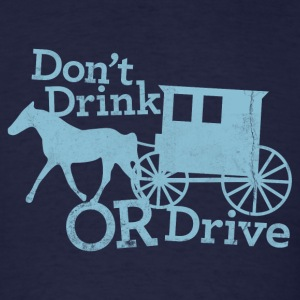 DON'T DRINK OR DRIVE T-Shirts - Men's T-Shirt