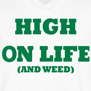 HIGH ON LIFE (AND WEED) T-Shirts - Men's V-Neck T-Shirt by Canvas