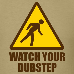 Watch your Dubstep 2c T-Shirts - Men's T-Shirt