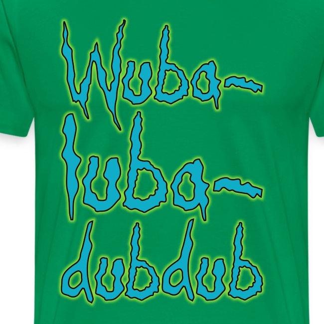 Wubalubadubdub (Premium)