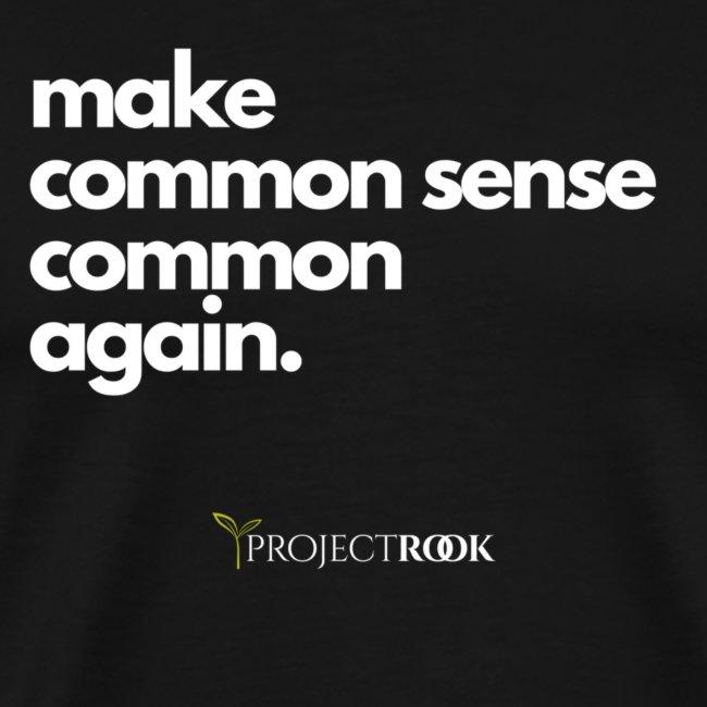 Make Common Sense Common Again. Tee