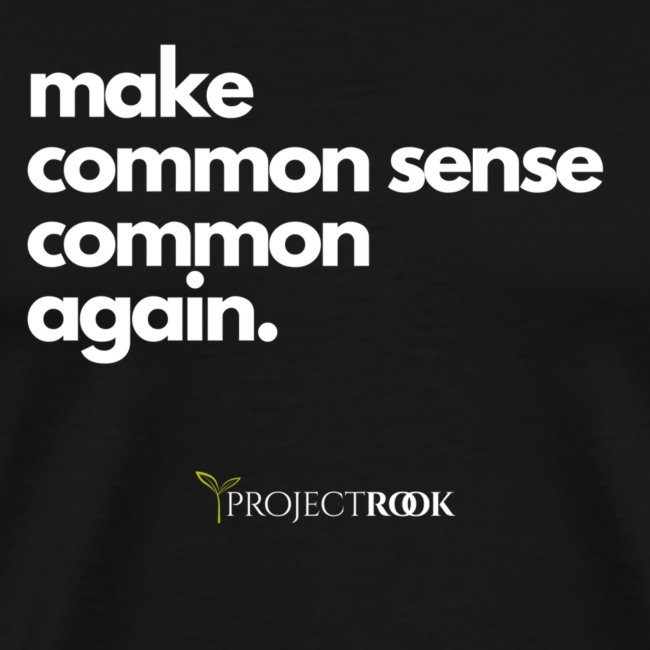 Make Common Sense Common Again. Tee