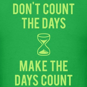 Make The Days Count - Men's T-Shirt