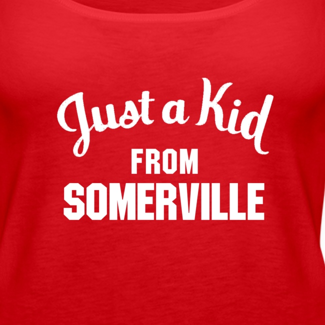 Just a Kid from Somerville - Ladies Tank