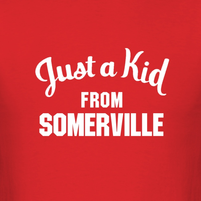 Just a Kid from Somerville