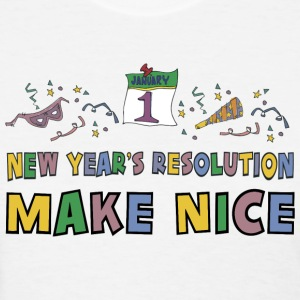 New Year's Resolution Make Nice T-Shirt - Women's T-Shirt