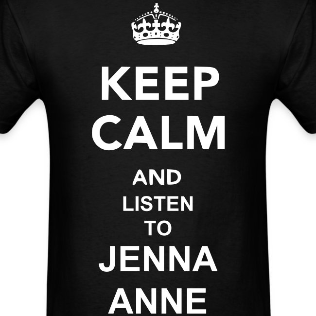 Keep Calm Listen Jenna Anne