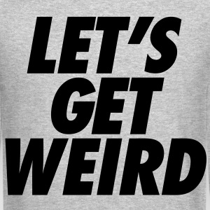 Let's Get Weird Shirts - stayflyclothing.com - Crewneck Sweatshirt
