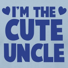 I'm the CUTE UNCLE! T-Shirts