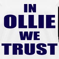 Design ~ In Ollie We Trust Girls T Shirt