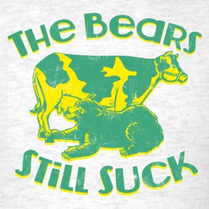 THE BEARS STILL SUCK T-Shirts - Men's T-Shirt