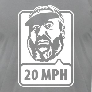 Joe Says 20 MPH - Men's T-Shirt by American Apparel