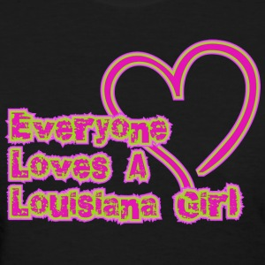 Everyone Loves A Louisiana Girl T-Shirt - Women's T-Shirt