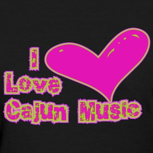I Love Cajun Music T-Shirt - Women's T-Shirt