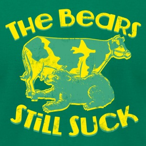 THE BEARS STILL SUCK T-Shirts - Men's T-Shirt by American Apparel
