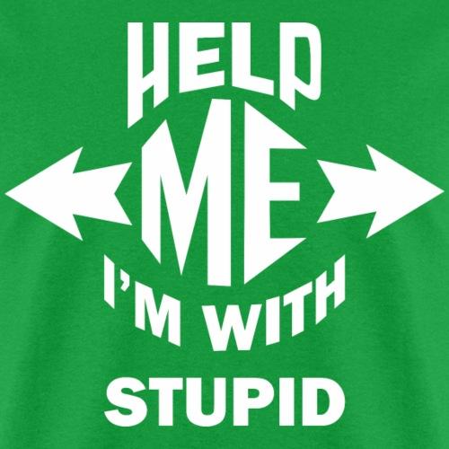 Help Me I'm With Stupid