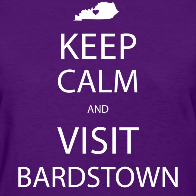 Keep Calm and Visit Bardstown - Women's Purple