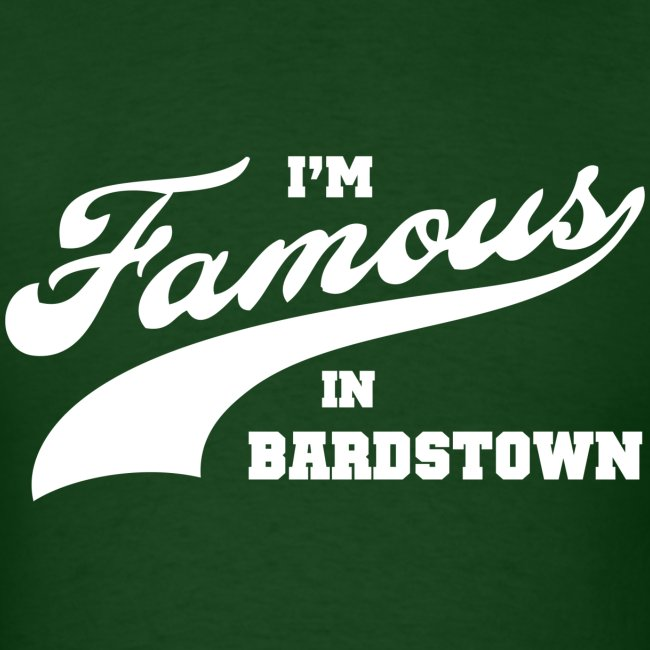 I'm Famous in Bardstown - Mens Green