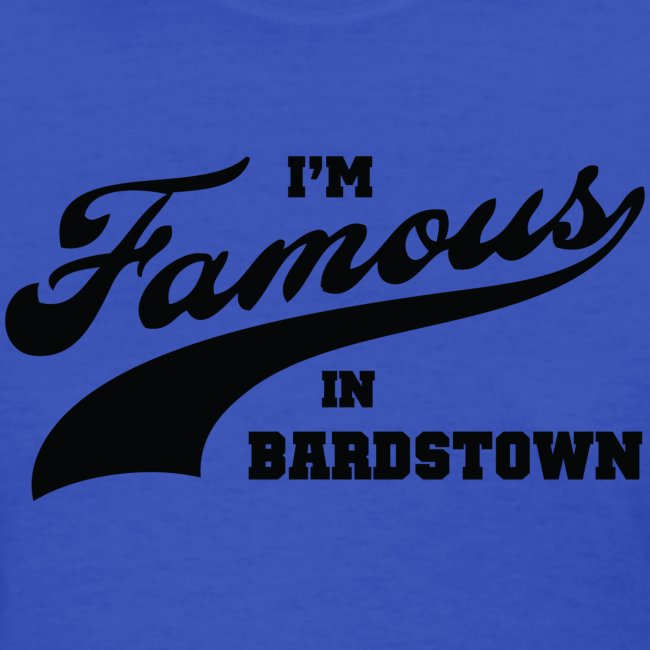 I'm Famous in Bardstown - Women's Teal