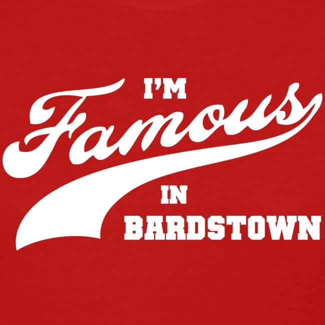 I'm Famous in Bardstown - Women's Red