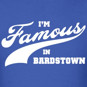 I'm Famous in Bardstown T-Shirts - Men's T-Shirt
