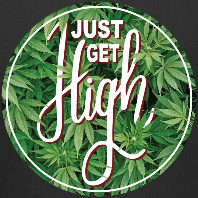 Just Get High Hoodie