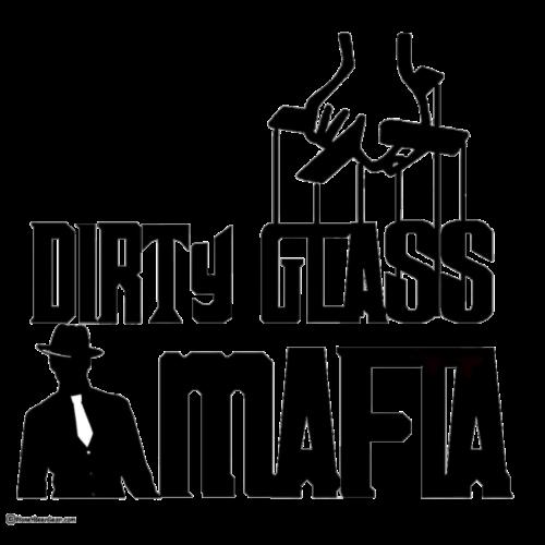Dirty Glass Mafia