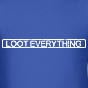 Loot Everything - Men's T-Shirt