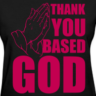 Design ~ Thank You Based God