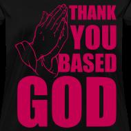Design ~ Thank You Based God